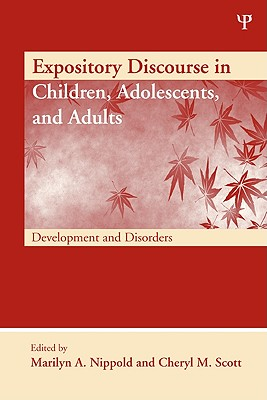 Expository Discourse in Children, Adolescents, and Adults By Nippold, Marilyn A. (EDT)/ Scott, Cheryl M. (EDT)